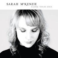 Close-your-eyes-sarah-mckenzie