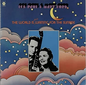 Les-paul-and-mary-ford-the-world-is-wait